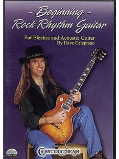 Dave Celentano: Beginning Rock Rhythm Guitar DVDs / Videos | Guitar