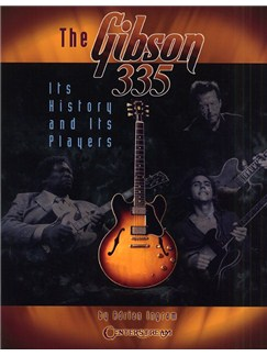 Adrian Ingram: The Gibson 335 - Its History And Its Players Books | Guitar