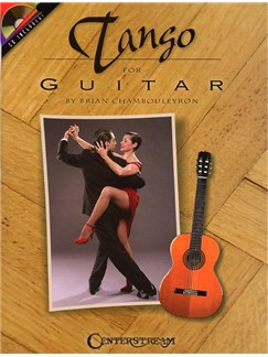 Brian Chambouleyron: Tango For Guitar Books and CDs | Guitar
