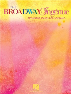 The Broadway Ingénue - 37 Theatre Songs For Soprano Bog | Klaver, sang og guitar, Sopran, Klaverakkompagnement