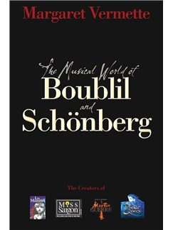 Margaret Vermette: The Musical World of Boublil and Schönberg Books |