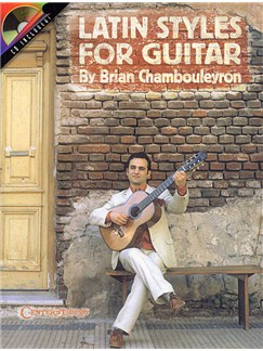 Brian Chambouleyron: Latin Styles For Guitar Books and CDs | Guitar