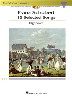 Franz Schubert: 15 Selected Songs - High Voice (Book And CDs) Books and CDs | High Voice, Piano Accompaniment
