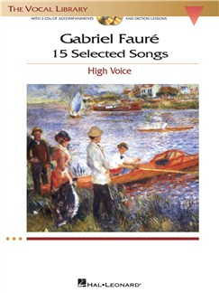 Gabriel Faure: 15 Selected Songs - High Voice (Book & 2 CDs) Books and CDs | Voice, Piano Accompaniment