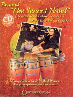 Beyond The Secret Hand: A Comprehensive Guide For Hand Drummers (Book/CD) Books and CDs | Percussion