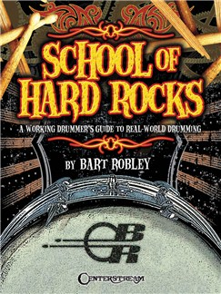 School of Hard Rocks: A Working Drummer's Guide to Real-World Drumming Books | Drums