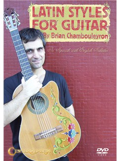 Brian Chambouleyron: Latin Styles For Guitar DVDs / Videos | Guitar