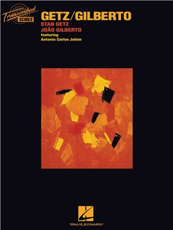 Stan Getz/Joao Gilberto: Getz/Gilberto (Transcribed Scores) Books | Saxophone, Guitar, Piano, Drums, Bass Guitar, Voice