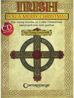Irish You A Merry Christmas: The Many Moods Of Celtic Christmas Books and CDs | Guitar Tab