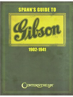 Joseph E. Spann: Spann's Guide To Gibson 1902-1941 Books | Guitar