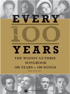 Woody Guthrie: Every 100 Years – The Centennial Songbook Books | Melody Line, Lyrics & Chords