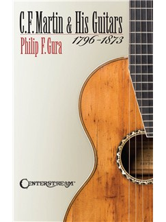 Philip F. Gura: C.F. Martin & His Guitars (1796-1873) Books | Guitar