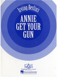 Irving Berlin: Annie Get Your Gun Books | Voice, Piano Accompaniment