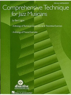 Bert Ligon: Comprehensive Technique for Jazz Musicians Books | All Instruments