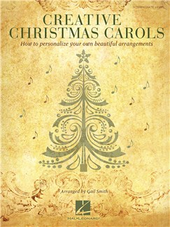 Creative Christmas Carols - How to Personalize your own Piano arrangements Books | Piano