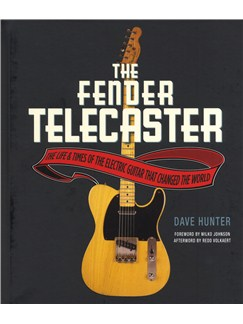 Dave Hunter: The Fender Telecaster - The Life And Times Of The Electric Guitar That Changed The World Books | Electric Guitar