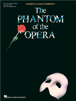 Andrew Lloyd Webber: The Phantom of the Opera (Vocal Selections) Books | Voice, Piano Accompaniment