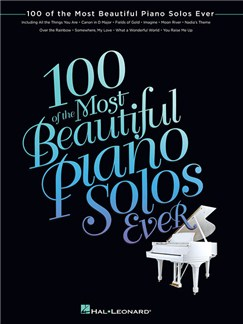 100 Of The Most Beautiful Piano Solos Ever Books | Piano