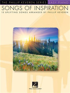 Songs Of Inspiration - Phillip Keveren Series (Easy Piano) Books | Easy Piano, Lyrics Only