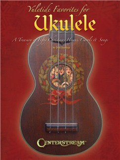 Yuletide Favorites For Ukulele Books | Ukulele