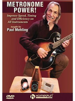 Paul Mehling: Metronome Power! - Improve Speed, Timing And Efficiency On All Instruments DVDs / Videos | All Instruments