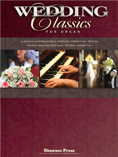 Wedding Classics For Organ Books | Organ
