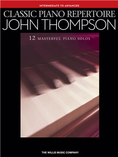 John Thompson: Classic Piano Repertoire (Intermediate To Advanced Level) Books | Piano