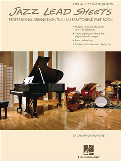 Jazz Lead Sheets: Professional Arrangements In An Easy-To-Read Fake Book Books | C Instruments