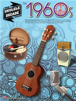 The Ukulele Decade Series: The 1960s Books | Ukulele