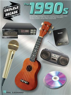The Ukulele Decade Series: The 1990s Books | Ukulele