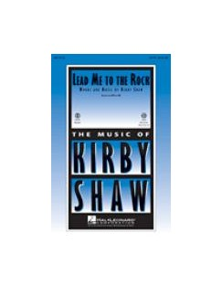 Kirby Shaw: Lead Me To The Rock (ShowTrax CD) CDs | SATB, Piano Accompaniment