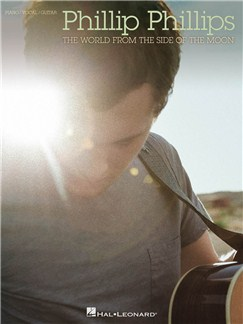 Phillip Phillips: The World From The Side Of The Moon Books | Piano, Vocal & Guitar