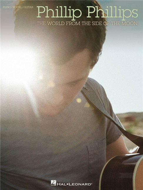 Phillip Phillips: The World From The Side Of The Moon - Piano, Vocal ...