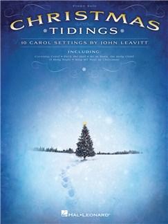 Christmas Tidings: 10 Carol Settings By John Leavitt Books | Piano