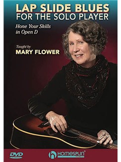 Mary Flower: Lap Slide Blues For The Solo Player DVDs / Videos | Lap Steel
