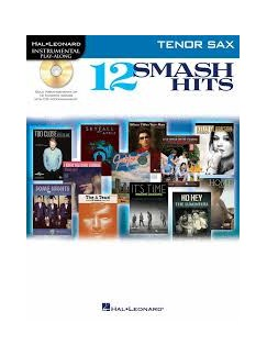 Hal Leonard Instrumental Play-Along: 12 Smash Hits (Tenor Saxophone) Books and CDs | Tenor Saxophone