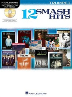 Hal Leonard Instrumental Play-Along: 12 Smash Hits (Trumpet) Books and CDs | Trumpet
