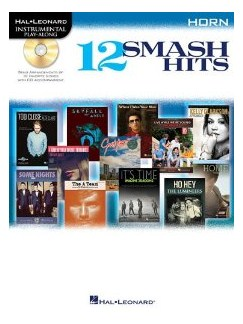 Hal Leonard Instrumental Play-Along: 12 Smash Hits (Horn) Books and CDs | French Horn