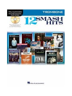 Hal Leonard Instrumental Play-Along: 12 Smash Hits (Trombone) Books and CDs | Trombone