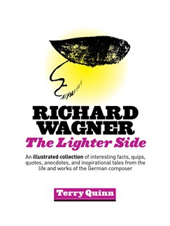 Richard Wagner: The Lighter Side Books |