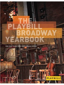 The Playbill Broadway Yearbook: June 2012 To May 2013 9th Edition Books |