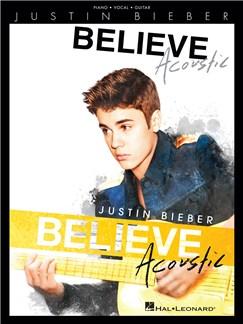 Justin Bieber: Believe - Acoustic Livre | Piano, Chant et Guitare