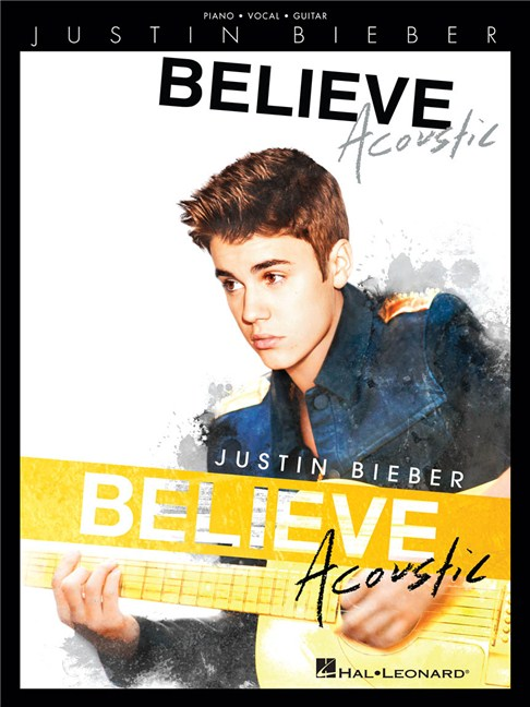 Justin Bieber: Believe - Acoustic - Piano, Vocal & Guitar Sheet ...