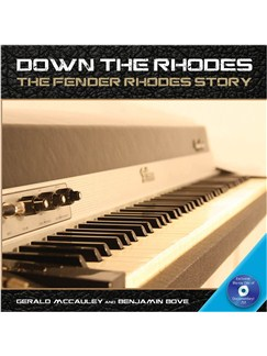 Down The Rhodes: The Fender Rhodes Story Books |