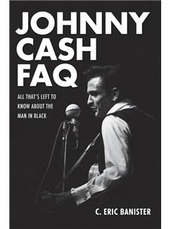 C. Eric Banister: Johnny Cash FAQ Books |