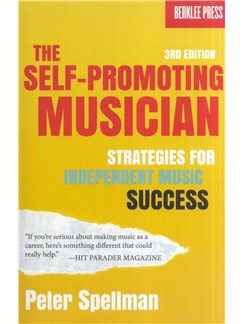 The Self-Promoting Musician: Strategies For Independent Music Success Books |