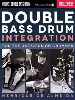 Double Bass Drum Integration: For The Jazz/Fusion Drummer (Book/Online Audio) Books and Digital Audio | Drums