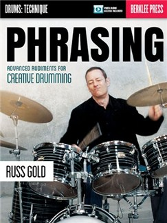 Phrasing: Advanced Rudiments For Creative Drumming Books and Digital Audio | Drums