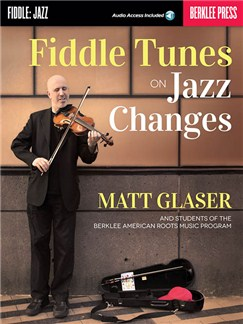 Matt Glaser: Fiddle Tunes On Jazz Changes (Book/Online Audio) Books and Digital Audio | Violin