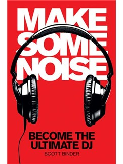 Make Some Noise: Become The Ultimate DJ Books and CD-Roms / DVD-Roms |